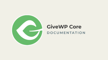 GiveWP Core Documentation