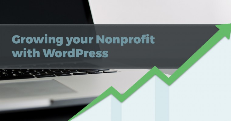"Laptop and growth chart with the words ""Growing Your Nonprofit with WordPress"""