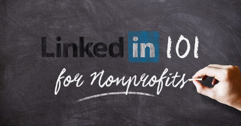 LinkedIn is the perfect place for your nonprofit to establish credibility and increase your networking (and fundraising) opportunities.