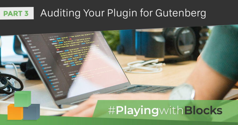 Auditing Your Plugin for Gutenberg.