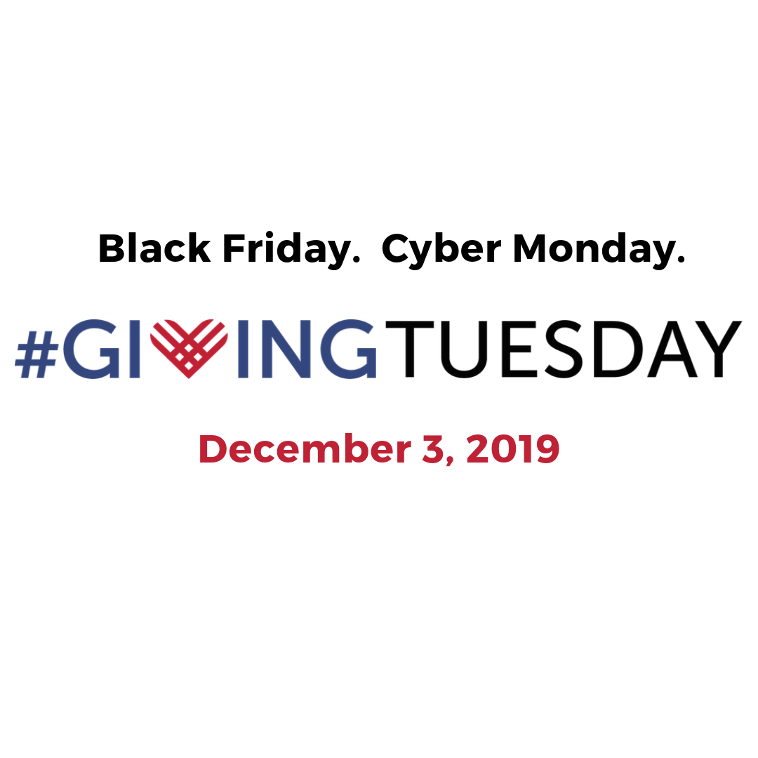 Black Friday, Cyber Monday, #GivingTuesday. December 3, 2019