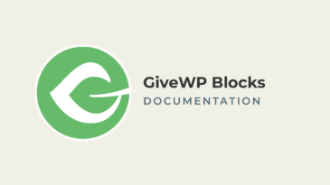 GiveWP Blocks Documentation