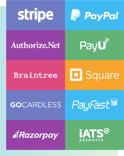 Stripe, PayPal, Authorize.net, PayU, Braintree, Square, GoCardless, PayFast, RazorPay, iATS, and more.