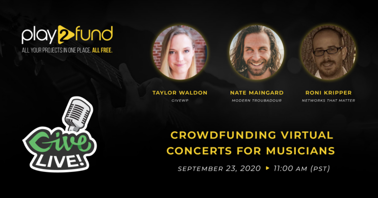 Crowdfunding Virtual Concerts for Musicians with Play2Fund and Nate Maingard | Give LIVE September 23, 2020 at 11AM PT.