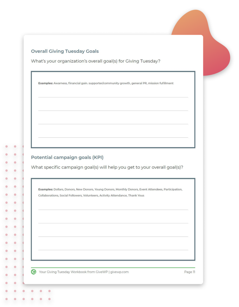 Our workbook includes sections to write down your Giving Tuesday fundraising goals and KPIs.