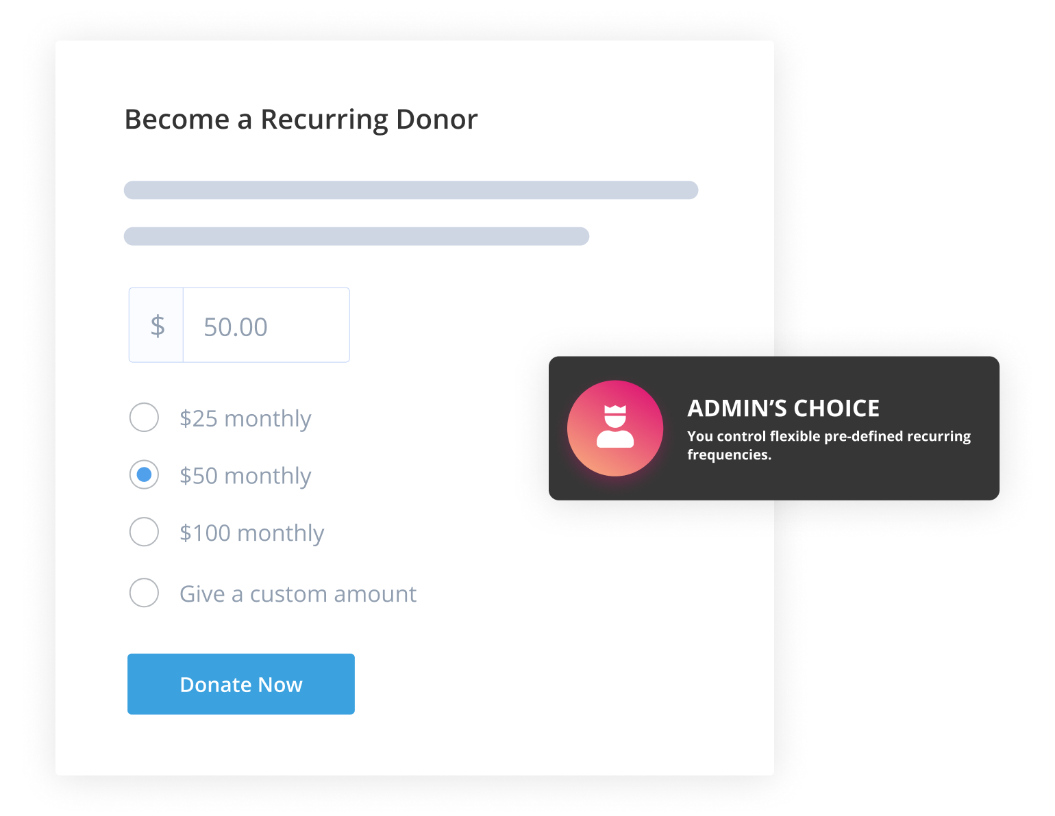 Admin's choice means you can control flexible pre-defined recurring donations frequencies to limit donors' options.